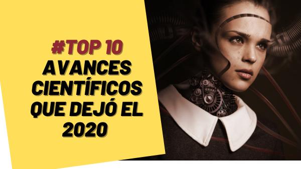 ▷ Top 10 avances Medicos que dejó el 2020