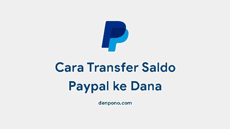 Cara Mudah Transfer Paypal ke Dana