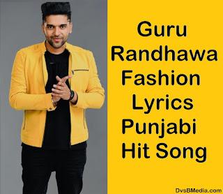 Guru Randhawa Fashion Lyrics Punjabi Hit Song