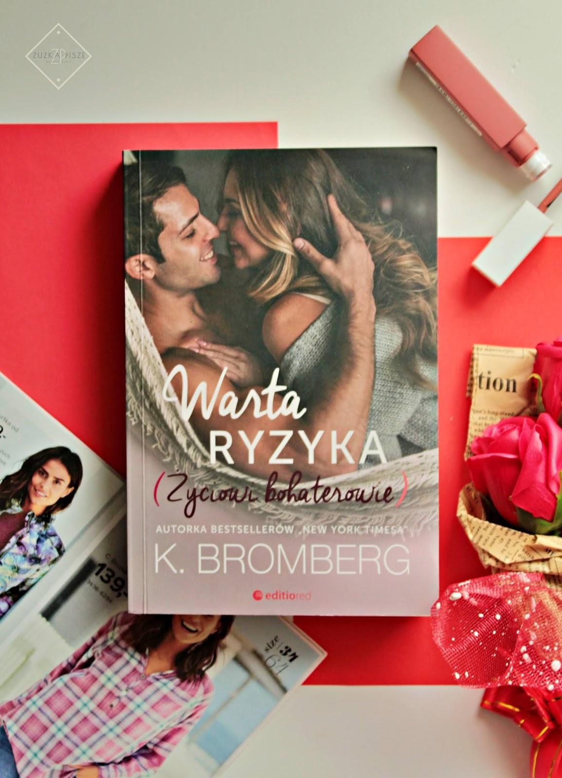 """K. Bromberg """"Warta ryzyka"""" - tom 3 z cyklu Życiowi Bohaterowie - recenzja"""