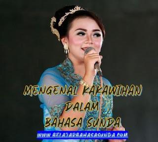 Mengenal Kakawihan Dan Contohnya Dalam Bahasa Sunda