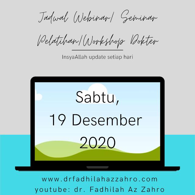 (Sabtu, 19 Desember 2020) Jadwal Webinar/Seminar Pelatihan/Workshop Dokter