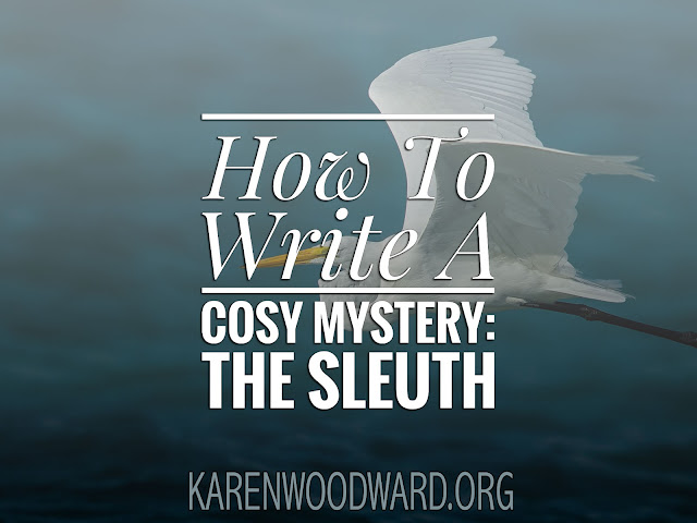 How To Write A Cosy Mystery: The Sleuth