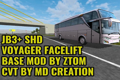 Download MOD BUSSID JB3+ SHD Voyager Facelift by ZTOM CVT By MD Creation
