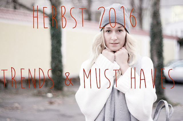 Modeblog, German Fashionblog, Fashion, Herbsttrends, Trends, Must Haves, Trends 2016 Herbst