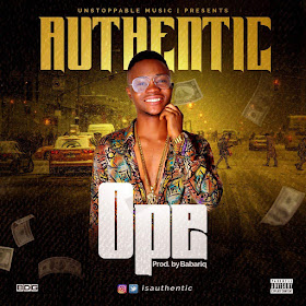 Music: Authentic – Ope (Prod.Barbing) @isauthentic