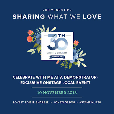 Celebrate Stampin' Up! 30th Anniversary. OnStage Local 10 November 2018