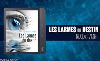 Livre : Les larmes du destin •• Nicolas VIGNES