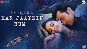 Mar Jaayein Hum Lyrics in English – Shikara | Papon x Shradha