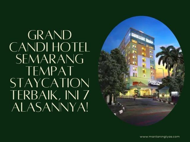 grand candi hotel semarang tempat staycation terbaik