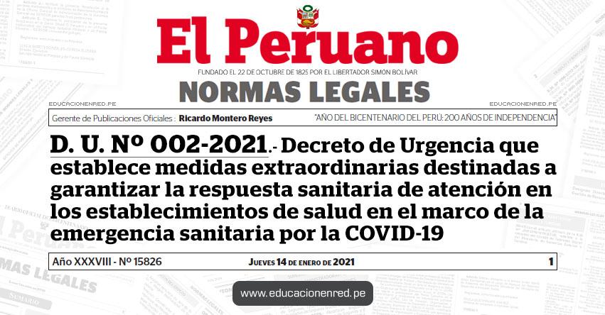 D. U. Nº 002-2021.- Decreto de Urgencia que establece medidas extraordinarias destinadas a garantizar la respuesta sanitaria de atención en los establecimientos de salud en el marco de la emergencia sanitaria por la COVID-19