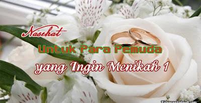 Nasehat Untuk Para Pemuda yang Ingin Menikah 1
