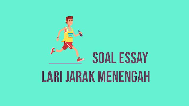 Soal Essay Lari Jarak Menengah dan Jawabannya