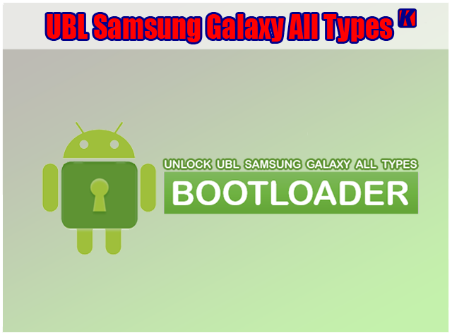 Cara Unlock Bootloader (UBL) Samsung Galaxy All Types Terbaru