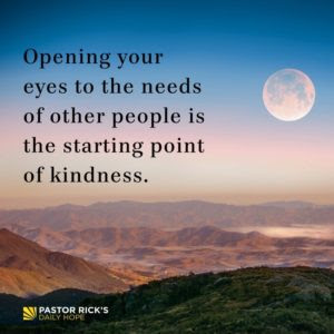 To Serve Others, Open Your Eyes by Rick Warren