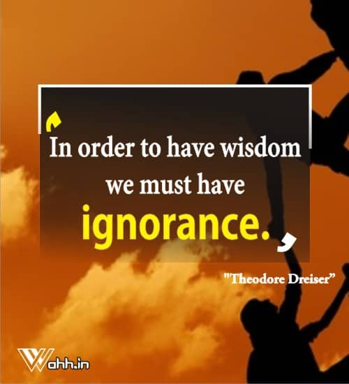Theodore-Dreiser-ignorance-quotes