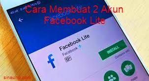 Cara Membuat 2 Akun Facebook Lite
