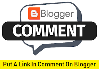 Put A Link in Comment on Blogger blog