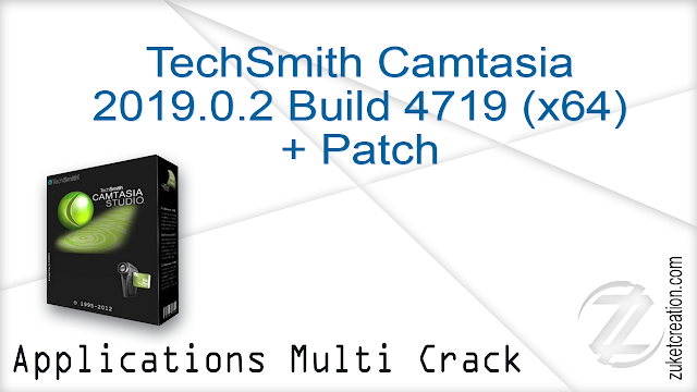 TechSmith Camtasia 2019.0.2 Build 4719 (x64) + Patch  |  485 MB