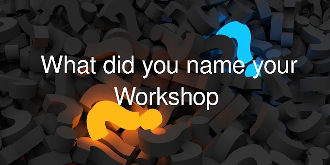 What did you name your workshop