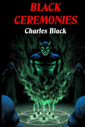 Black Ceremonies by Charles Black