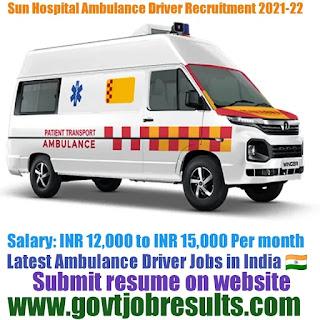 Sun Hospital Ambulance Driver Recruitment 2021-22