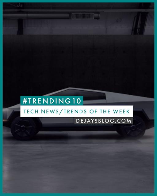 #Trending10 - Top 10 tech news / trends of the week #47 (November 2019)