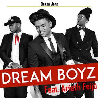 Dream Boyz - Desse Jeito (Feat. Arieth Feijó)
