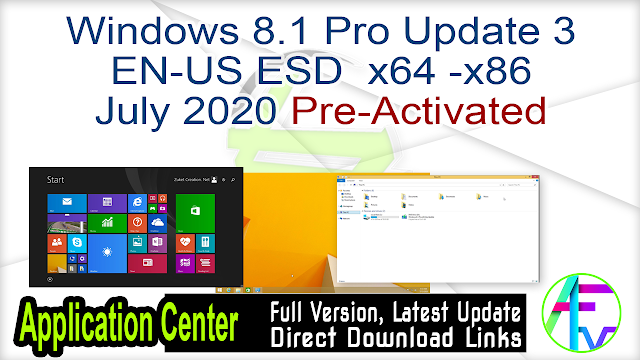 Windows 8.1 Pro Update 3 EN-US ESD  x64 -x86 July 2020 Pre-Activated