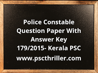 Police Constable -Question Paper with Answer Key- 179/2015- Kerala PSC