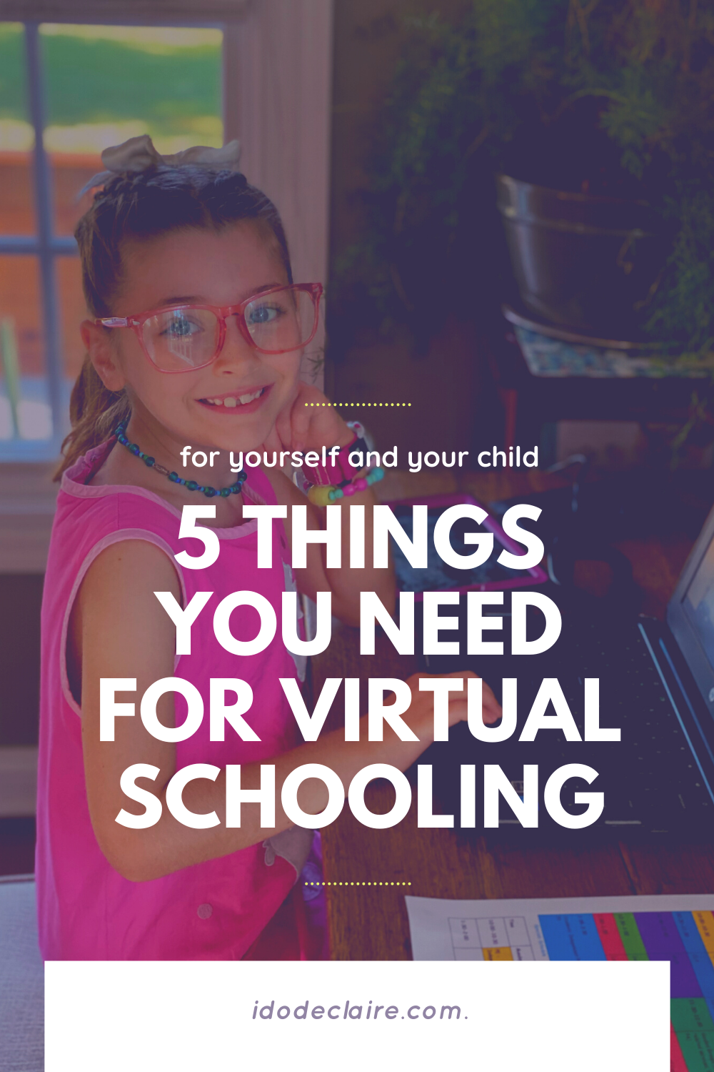 5 Things You Need for Virtual Schooling (for yourself and your child)
