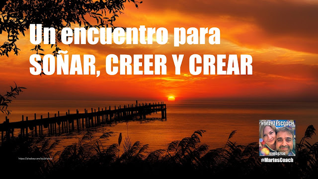 MartesCoach: Soñar, Creer y Crear