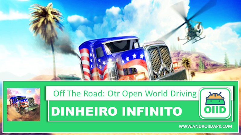 Off The Road – OTR Open World Driving v1.3.9 – APK MOD HACK – Dinheiro Infinito