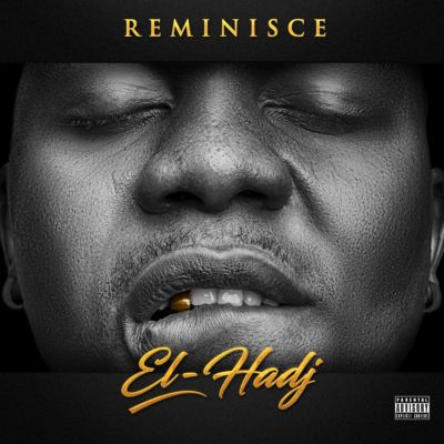 "Reminisce Unveils Artwork As He Set To Drop 4th Album Titled ""EL – Hadj"" By August"