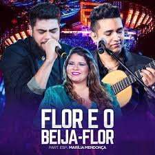 Baixar Musica Flor e o Beija-Flor – Henrique e Juliano Part. Marília Mendonça Gratis