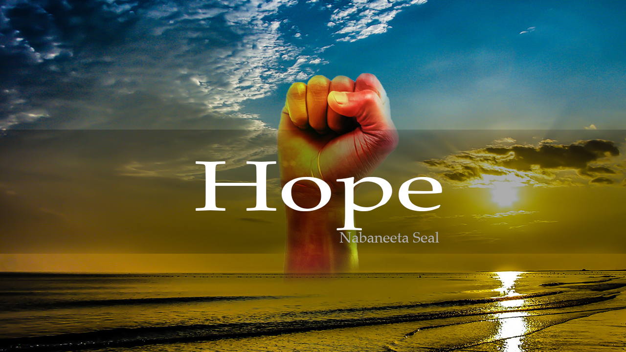 English Poem : Hope by Nabaneeta Seal | DjM Originals
