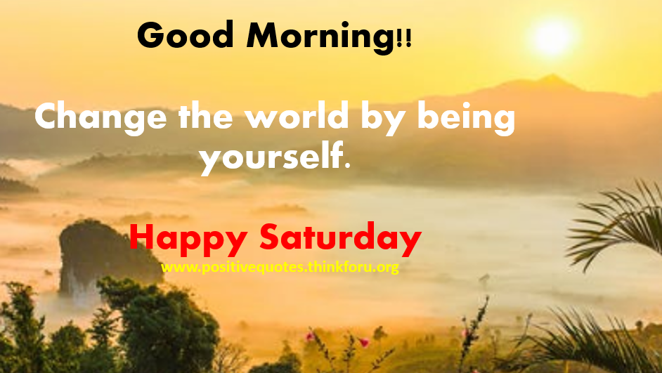 One Inspirational, positive, Motivational Good Morning Quotes,[Awesome]Good morning Saturday HD images ,Quotes,blessing for friends and family