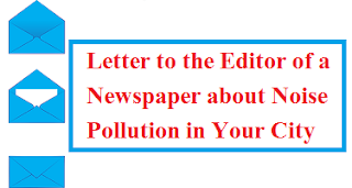 Letter to the Newspaper Editor about Noise Pollution