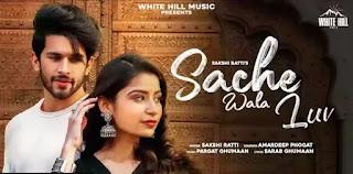 Sache Wala Luv Lyrics - Sakshi Ratti x Vikas