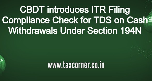 cbdt-introduces-itr-filing-compliance-check-for-tds-on-cash-withdrawals-under-section-194n