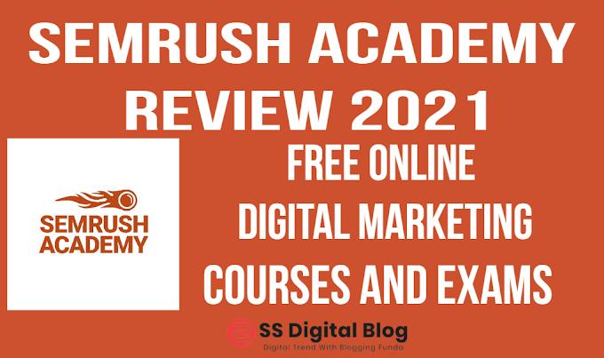 Semrush Academy Review 2021—Free Online Digital Marketing Courses