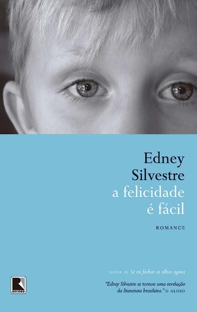 A felicidade é fácil - Edney Silvestre