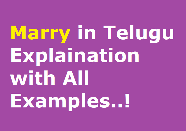 Marry in Telugu Explaination with All Examples