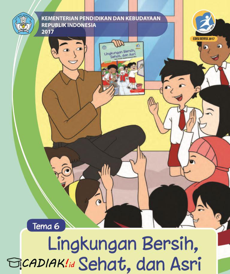 Buku Paket Kelas 1 tema 6 - Lingkungan Bersih, Sehat, dan Asri Kurikulum 2013