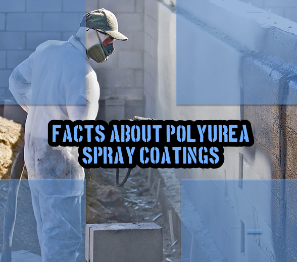 Facts About Polyurea Spray Coatings