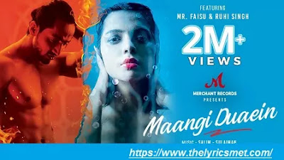 Maangi Duaein Song Lyrics | Mr Faisu | Ruhi | Raghav C | Shradha P | Merchant Records