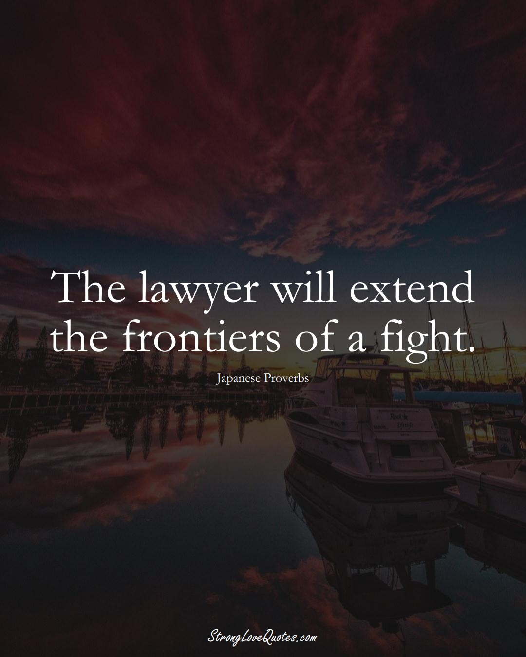 The lawyer will extend the frontiers of a fight. (Japanese Sayings);  #AsianSayings