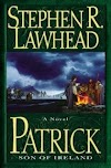 Patrick Son of Ireland by Stephen R. Lawhead