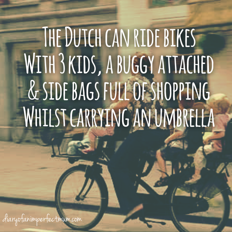 The Dutch can ride bikes with 3 kids, a buggy attached and side bags full of shopping whilst carrying an umbrella