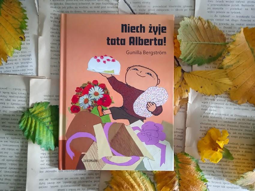 """Gunilla Bergström """"Niech żyje tata Alberta!"""""""